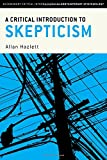 A Critical Introduction to Skepticism (Bloomsbury Critical Introductions to Contemporary Epistemolo)