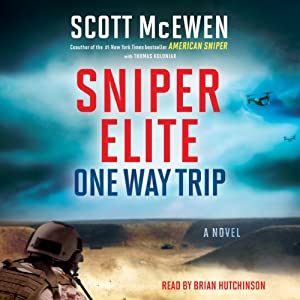 Sniper Elite: One Way Trip: A Novel | [Scott McEwen, Thomas Koloniar]