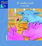 El cerdito azul / The Blue Little Pig (Mis Cuentos Favoritos: Tren Azul/ My Favorite Stories: Blue Train) (Spanish Edition) (8423684016) by Hilb, Nora