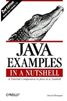 Java Examples in a Nutshell, 2nd ed  (en anglais)