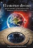 img - for El Estertor Divino: Para Entender El Fin del Mundo, Basta Mirar Hacia Adentro (Spanish Edition) book / textbook / text book