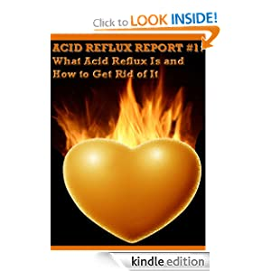 Acid Reflux Report - The Causes Of Acid Reflux and Acid Reflux ...