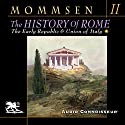 The History of Rome, Book 2: From the Abolition of the Monarchy in Rome to the Union of Italy Audiobook by Theodor Mommsen Narrated by Charlton Griffin