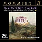 The History of Rome, Book 2: From the Abolition of the Monarchy in Rome to the Union of Italy | Theodor Mommsen