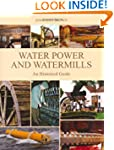 Water Power and Water Mills: An Histo...