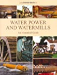 Water Power and Watermills: An Histor...