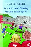 img - for Die Kicker-Gang. Gef hrliches Spiel book / textbook / text book