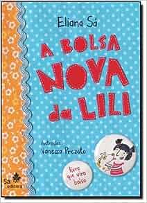 Bolsa Nova da Lili, A: Eliana Sa: 9788588193437: Amazon.com: Books