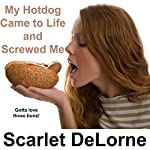 My Hotdog Came to Life and Screwed Me | Scarlet DeLorne