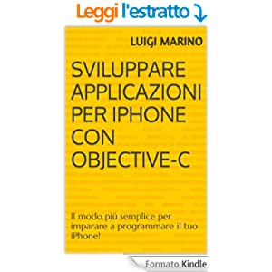 Sviluppare applicazioni per iPhone con Objective-C: Dai primi passi sino ai database per creare le tua applicazioni iPhone