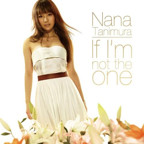 谷村奈南(たにむら なな)Nana Tanimura - If I'm not the one/SEXY SENORITA(DVD付)