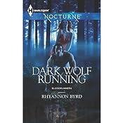 Dark Wolf Running: Bloodrunners, Book 5 | Rhyannon Byrd