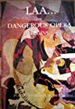 img - for LAA... The Dangerous Opera Begins book / textbook / text book