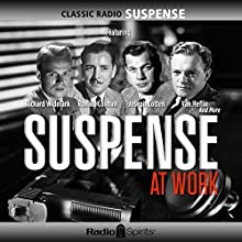 Suspense at Work Radio/TV Program by  CBS Radio Narrated by Richard Widmark, Ronald Colman, Joseph Cotton