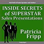 Inside Secrets of Superstar Sales Presentations | Patricia Fripp