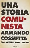 Acquista Una storia comunista (Saggi italiani)