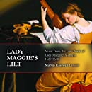 Lady Maggie's Lilt: Music From Lute Book of Lady