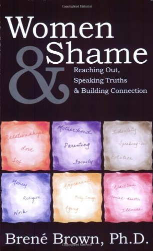 Women & Shame: Reaching Out, Speaking Truths and Building Connection: Brené Brown: 9780975425237: Amazon.com: Books