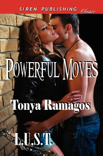 Powerful Moves [L.U.S.T. 1] (Siren Publishing Classic)