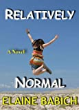 Relatively Normal (The Kaitlyn Chronicles #2)