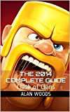 Clash of Clans: The 2014 Complete Guide
