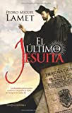 img - for El  ltimo jesuita book / textbook / text book