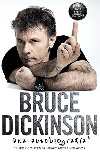 ¿Que hace este boton?: Una autobiografia  [Dickinson, Bruce] (Tapa Dura)