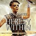 The Heresy Within: The Ties That Bind, Book 1 Hörbuch von Rob J. Hayes Gesprochen von: Gerard Doyle