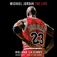 Michael Jordan: The Life (       UNABRIDGED) by Roland Lazenby Narrated by Bob Souer