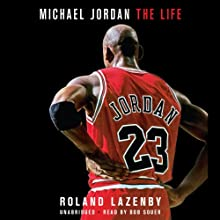 Michael Jordan: The Life Audiobook by Roland Lazenby Narrated by Bob Souer