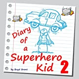Diary of a Superhero Kid 2