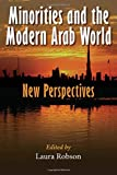 img - for Minorities and the Modern Arab World: New Perspectives (Middle East Studies Beyond Dominant Paradigms) book / textbook / text book