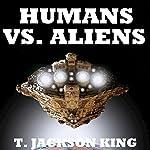 Humans Vs. Aliens: Aliens Series, Book 2 | T. Jackson King