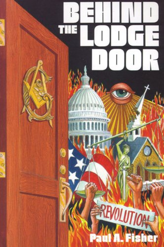 Behind the Lodge Door: Church, State and Freemasonry In America: Fisher, Paul A. Fisher: 9780895554550: Amazon.com: Books