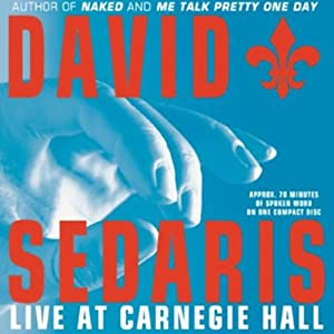 David Sedaris Live at Carnegie Hall | [David Sedaris]