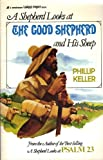 A shepherd looks at the Good Shepherd and His sheep (0310268079) by Keller, W. Phillip