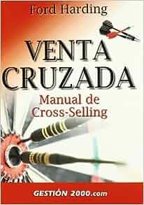 Venta Cruzada - Manual de Cross-Selling (Spanish Edition): Ford