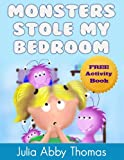 Children s Ebook: Monsters Stole My Bedroom (Book Three) (A Funny And Beautifully Illustrated Children s Bedtime Rhyming Picture Book For Ages 2-8) (A Monster Stole My Shoe Series 3)