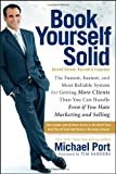 img - for By Michael Port: Book Yourself Solid: The Fastest, Easiest, and Most Reliable System for Getting More Clients Than You Can Handle Even if You Hate Marketing and Selling Second (2nd) Edition book / textbook / text book