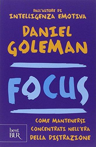 Focus Come mantenersi concentrati nell'era della distrazione PDF
