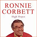 High Hopes Audiobook by Ronnie Corbett Narrated by Ronnie Corbett