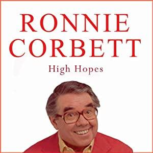 High Hopes | [Ronnie Corbett]