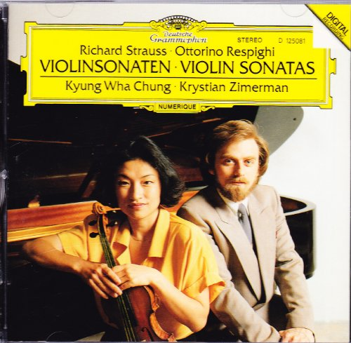 Strauss: Sonata For Violin and Piano in E flat major, Op. 18 Respighi: Sonata For Violin... by Strauss & Respighi