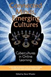 Connected Minds, Emerging Cultures: Cybercultures in Online Learning (PB) (Perspectives in Instructional Technology and Distance Educat)