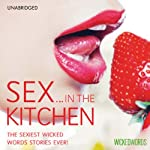 Wicked Words: Sex in the Kitchen |  Various