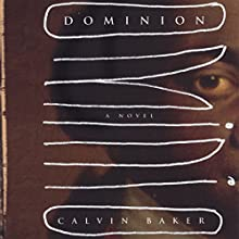 Dominion: A Novel (       UNABRIDGED) by Calvin Baker Narrated by Prentice Onayemi