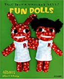 Aranzi Aronzo Fun Dolls (Let's Make Cute Stuff)