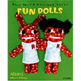 Aranzi Aronzo Fun Dolls (Let's Make Cute Stuff) ~ Aranzi Aronzo