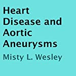 Heart Disease and Aortic Aneurysms | Misty L. Wesley