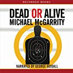 Dead or Alive: A Kevin Kerney Novel (       UNABRIDGED) by Michael McGarrity Narrated by George Guidall